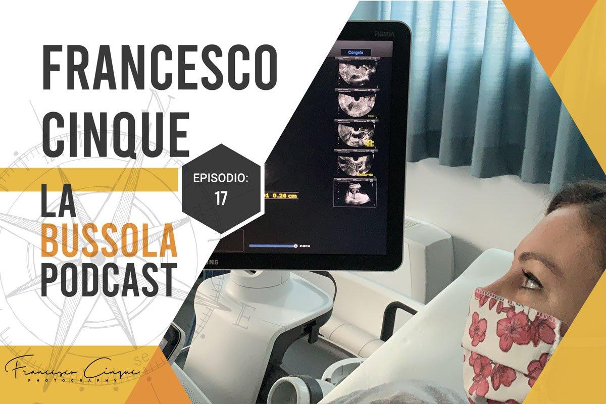 Ecografia podcast Francesco Cinque Ragazza